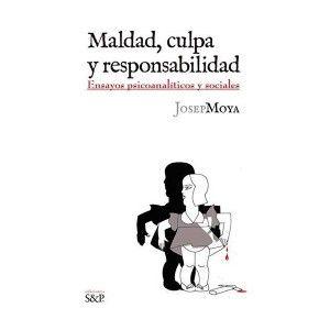 maldad, culpa y responsabilidad, josep moya
