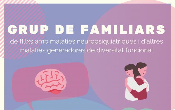 Inicia el Grup de familiars de de fillxs amb malaties neuropsiquiàtriques i d'altres malaties generadores de diversitat funcional